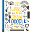 20 ways to draw a doodle and 44 other zigzags, twirls, spira
